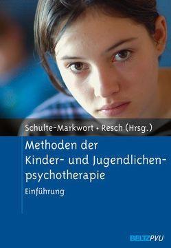 Methoden der Kinder- und Jugendlichenpsychotherapie von Resch,  Franz, Schulte-Markwort,  Michael