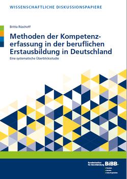 Methoden der Kompetenzerfassung in der beruflichen Erstausbildung in Deutschland von Rüschoff,  Britta