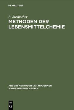 Methoden der Lebensmittelchemie von Strohecker,  R.