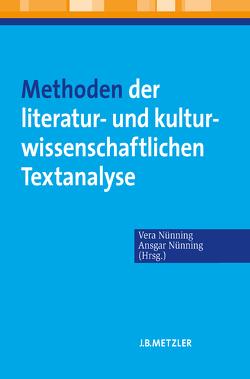 Methoden der literatur- und kulturwissenschaftlichen Textanalyse von Nünning,  Ansgar, Nünning,  Vera