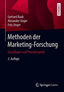 Methoden der Marketing-Forschung von Raab,  Gerhard, Unger,  Alexander, Unger,  Fritz