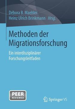 Methoden der Migrationsforschung von Brinkmann,  Heinz Ulrich, Maehler,  Débora