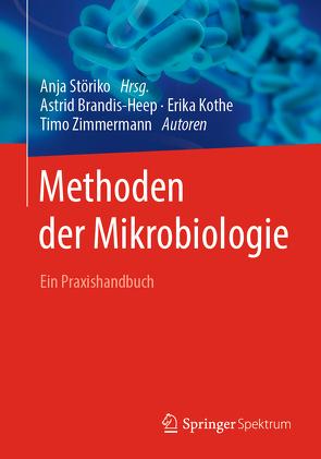 Methoden der Mikrobiologie von Brandis-Heep,  Astrid, Kothe,  Erika, Störiko,  Anja, Zimmermann,  Timo