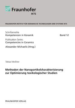 Methoden der Nanopartikelcharakterisierung zur Optimierung toxikologischer Studien. von Meißner,  Tobias, Michaelis,  Alexander