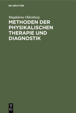 Methoden der physikalischen Therapie und Diagnostik von Oldenburg,  Magdalena