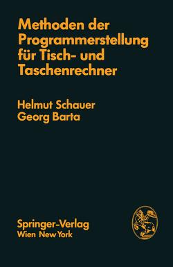 Methoden der Programmerstellung für Tisch- und Taschenrechner von Barta,  G., Schauer,  H.