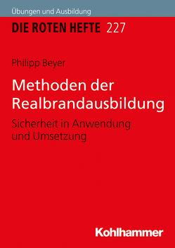 Methoden der Realbrandausbildung von Beyer,  Philipp