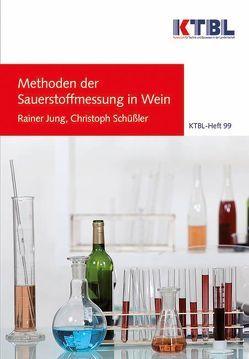 Methoden der Sauerstoffmessung in Wein von Jung,  R., Schüßler,  Claudia