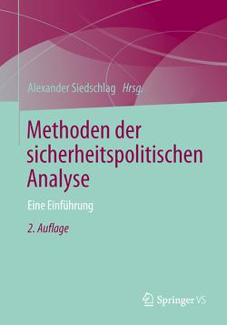 Methoden der sicherheitspolitischen Analyse von Siedschlag,  Alexander