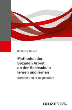 Methoden der Sozialen Arbeit an der Hochschule lehren und lernen von Thimm,  Karlheinz