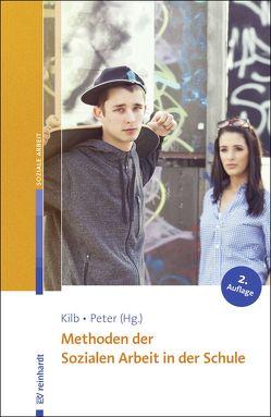 Methoden der Sozialen Arbeit in der Schule von Kilb,  Rainer, Peter,  Jochen