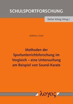 Methoden der Sportunterrichtsforschung im Vergleich – eine Untersuchung am Beispiel von Sound-Karate von Lindel,  Matthias