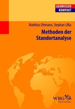 Methoden der Standortanalyse von Haas,  Hans-Dieter, Lifka,  Stephan, Ottmann,  Matthias