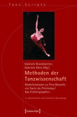 Methoden der Tanzwissenschaft von Brandstetter,  Gabriele, Klein,  Gabriele