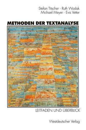 Methoden der Textanalyse von Meyer,  Michael, Titscher,  Stefan, Vetter,  Eva, Wodak,  Ruth
