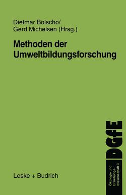 Methoden der Umweltbildungsforschung von Bolscho,  Dietmar, Michelsen,  Gerd