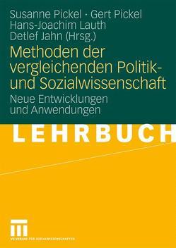 Methoden der vergleichenden Politik- und Sozialwissenschaft von Jahn,  Detlef, Lauth,  Hans-Joachim, Pickel,  Gert, Pickel,  Susanne