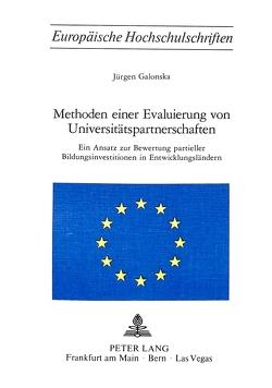 Methoden einer Evaluierung von Universitätspartnerschaften von Galonska,  Jürgen