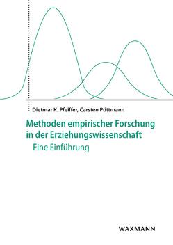 Methoden empirischer Forschung in der Erziehungswissenschaft von Fischer,  Bernd, Pfeiffer,  Dietmar K., Püttmann,  Carsten