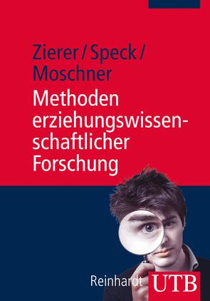 Methoden erziehungswissenschaftlicher Forschung von Moschner,  Barbara, Speck,  Karsten, Zierer,  Klaus