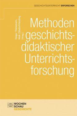 Methoden geschichtsdidaktischer Unterrichtsforschung von Thünemann,  Holger, Zülsdorf-Kersting,  Meik