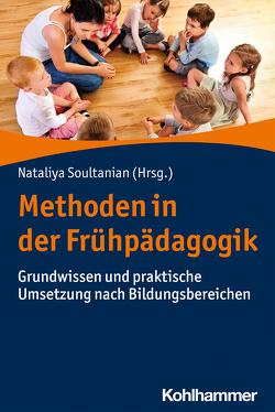 Methoden in der Frühpädagogik von Soultanian,  Nataliya