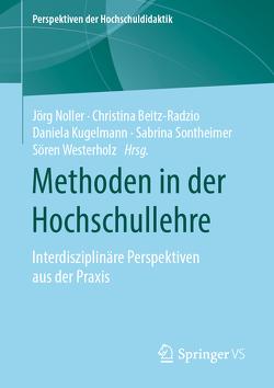 Methoden in der Hochschullehre von Beitz-Radzio,  Christina, Kugelmann,  Daniela, Noller,  Jörg, Sontheimer,  Sabrina, Westerholz,  Sören