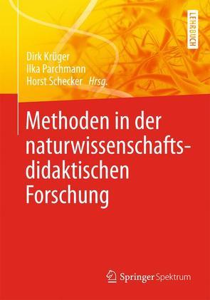 Methoden in der naturwissenschaftsdidaktischen Forschung von Krüger,  Dirk, Parchmann,  Ilka, Schecker,  Horst