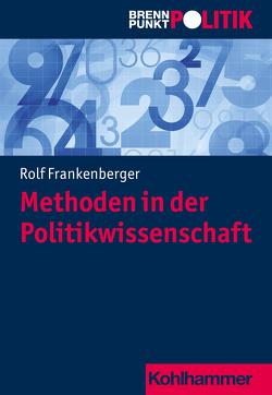 Methoden in der Politikwissenschaft von Frankenberger,  Rolf, Hüttmann,  Martin Große, Meine,  Anna, Riescher,  Gisela, Weber,  Reinhold