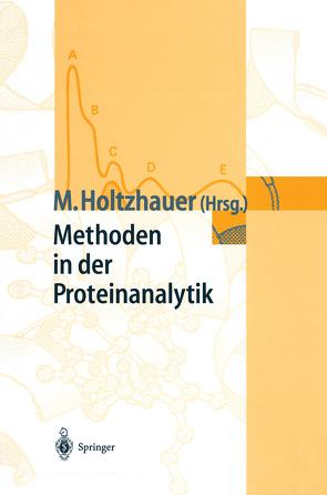 Methoden in der Proteinanalytik von Behlke,  J., Holtzhauer,  Martin, Kleinpeter,  E., Kraft,  R., Laßmann,  G., Pfeil,  W., Rohde,  K., Welfle,  H.