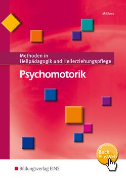 Methoden in Heilpädagogik und Heilerziehungspflege / Psychomotorik von Möllers,  Josef