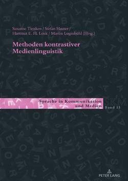 Methoden kontrastiver Medienlinguistik von Hauser,  Stefan, Lenk,  Hartmut, Luginbühl,  Martin, Tienken,  Susanne