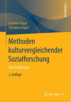Methoden kulturvergleichender Sozialforschung von Rippl,  Susanne, Seipel,  Christian