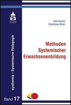 Methoden Systemischer Erwachsenenbilung von Arnold,  Rolf, Stroh,  Christiane
