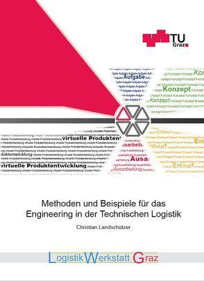 Methoden und Beispiele für das Engineering in der Technischen Logistik von Landschützer,  Christian, Lindenthal,  Katja