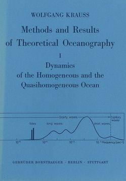 Methoden und Ergebnisse der Theoretischen Ozeanographie / Dynamics of the homogeneous and quasihomogeneous ocean von Krauss,  Wolfgang