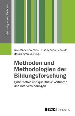Methoden und Methodologien der Bildungsforschung von Lorenzen,  Jule-Marie, Schmidt,  Lisa-Marian, Zifonun,  Darius