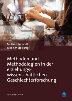 Methoden und Methodologien in der erziehungswissenschaftlichen Geschlechterforschung von Kubandt,  Melanie, Schütz,  Julia