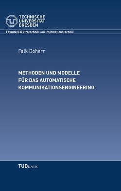 Methoden und Modelle für das automatische Kommunikationsengineering von Doherr,  Falk