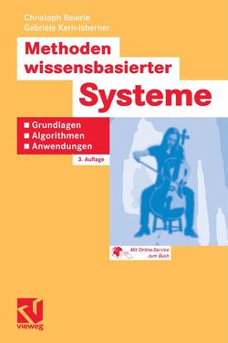 Methoden wissensbasierter Systeme von Beierle,  Christoph, Bibel,  Wolfgang, Kern-Isberner,  Gabriele, Kruse,  Rudolf, Nebel,  Bernhard