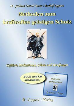 Methoden zum kraftvollen Geistigen Schutz (Buch inkl. CD) von Lippert,  Rudolf, Stone,  Joshua David
