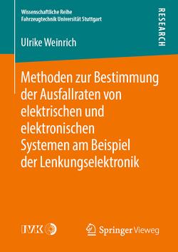 Methoden zur Bestimmung der Ausfallraten von elektrischen und elektronischen Systemen am Beispiel der Lenkungselektronik von Weinrich,  Ulrike