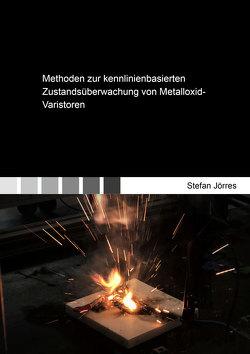 Methoden zur kennlinienbasierten Zustandsüberwachung von Metalloxid-Varistoren von Jörres,  Stefan
