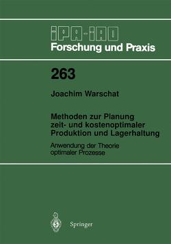 Methoden zur Planung zeit- und kostenoptimaler Produktion und Lagerhaltung von Warschat,  Joachim