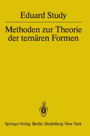 Methoden zur Theorie der ternären Formen von Rota,  G.-C., Study,  E.