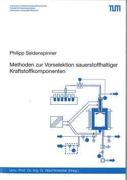 Methoden zur Vorselektion sauerstoffhaltiger Kraftstoffkomponenten von Seidenspinner,  Philipp