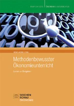 Methodenbewusster Ökonomieunterricht von Jacobs,  Heinz