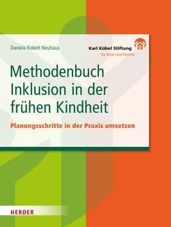 Methodenbuch Inklusion in der frühen Kindheit von Neuhaus,  Daniela Kobelt