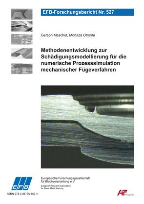 Methodenentwicklung zur Schädigungsmodellierung für die numerische Prozesssimulation mechanischer Fügeverfahren von Meschut,  Gerson, Otroshi,  Mortaza