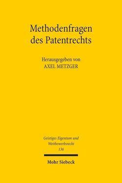 Methodenfragen des Patentrechts von Metzger,  Axel